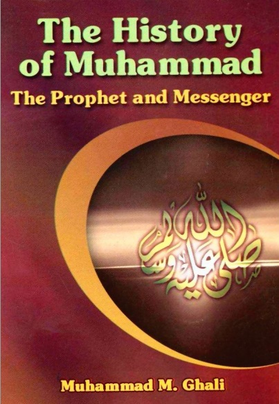 The History Of Muhammad (PBUH) The Prophet And Messenger