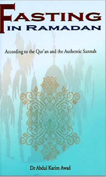 Fasting in Ramadan according to the Qur'an and the Authentic Sunnah