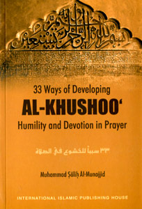 33 Ways of developing Khushoo' in Salaah