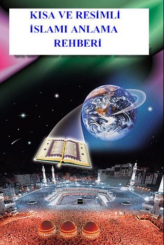 KISA VE RESİMLİ İSLAMI ANLAMA REHBERİ