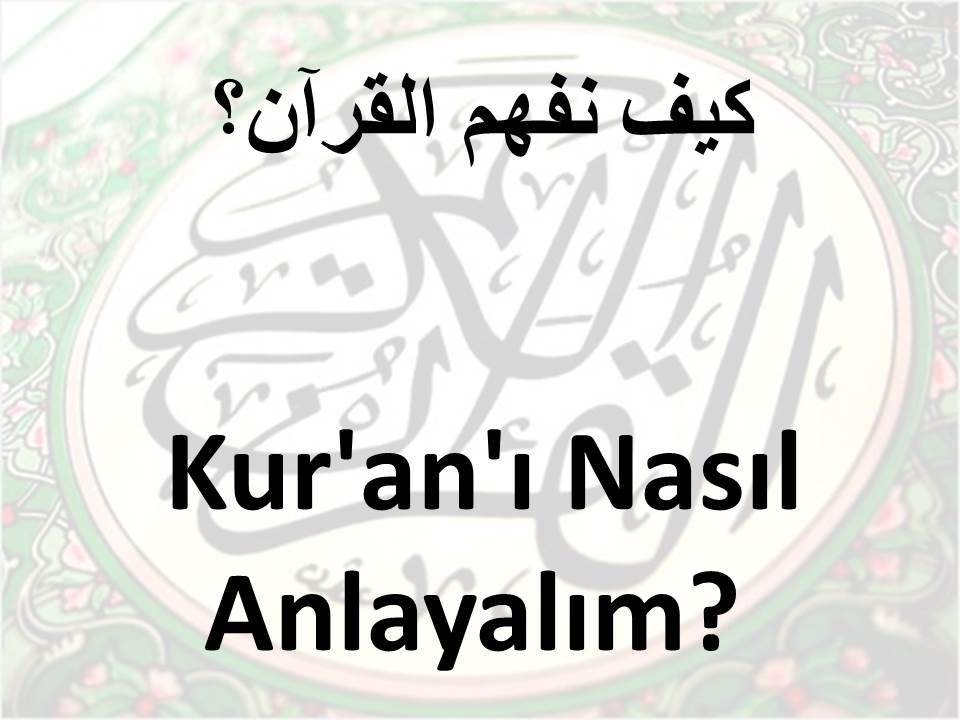 Kur'an'ı Nasıl Anlayalım?