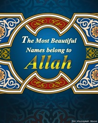 The Most Beautiful Names belong to Allah