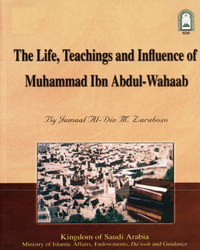 The Life, Teachings and Influence of Muhammad ibn Abdul-Wahhaab