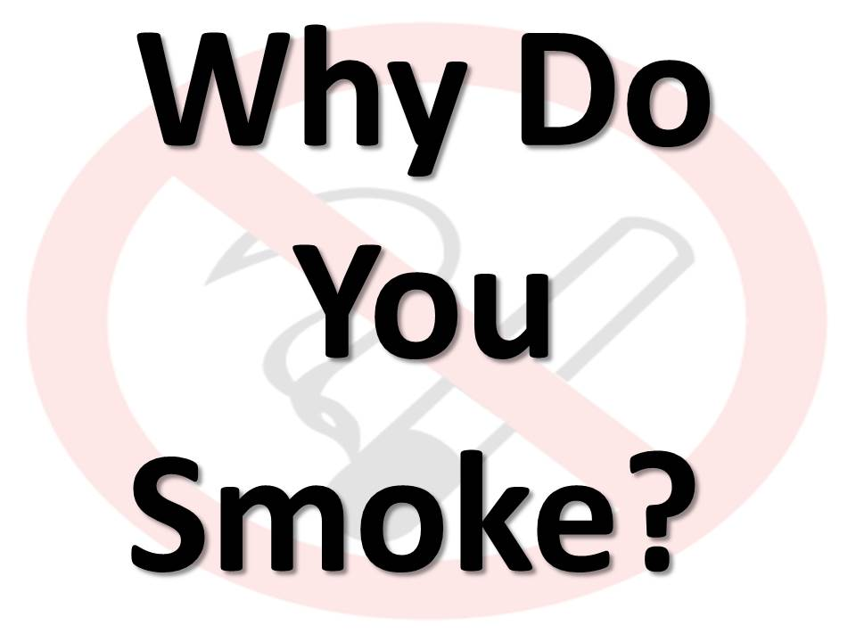 Why Do You Smoke?