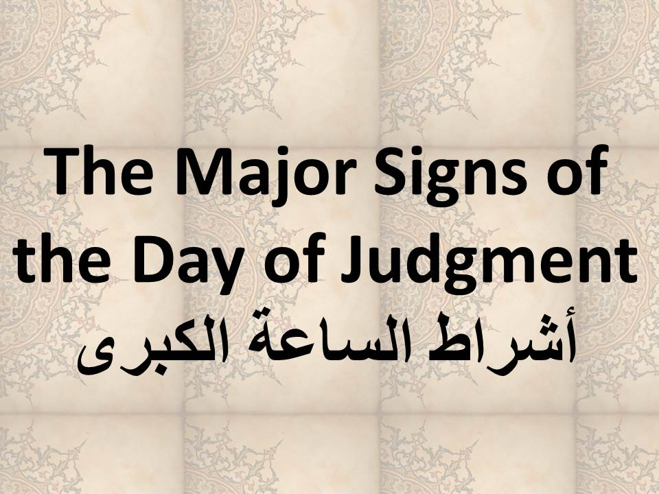 The Major Signs of the Day of Judgment