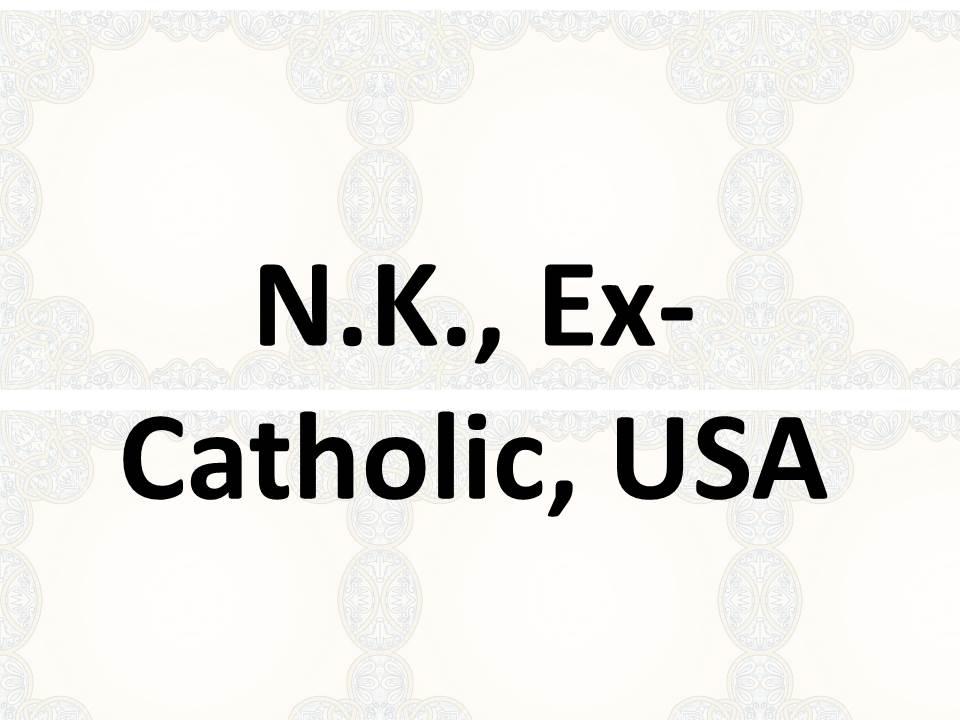 N.K., Ex-Katholik, USA