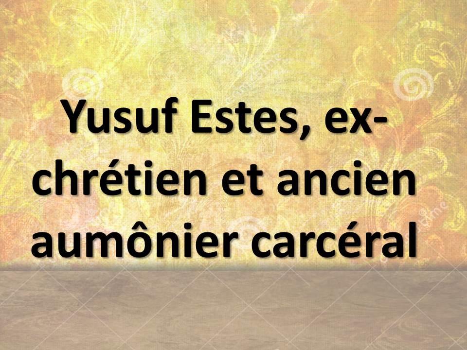 Yusuf Estes, ex-chrétien et ancien aumônier carcéral