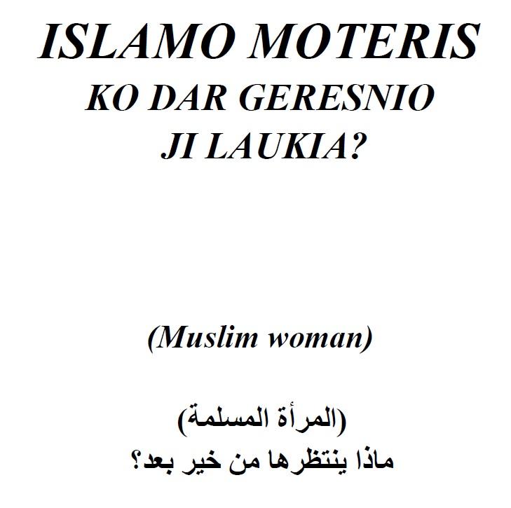 ISLAMO MOTERIS (Ko dar geresnio ji laukia?)