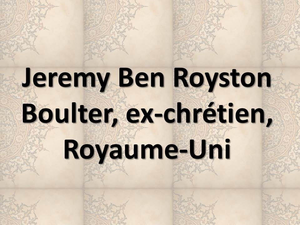 Jeremy Ben Royston Boulter, ex-chrétien, Royaume-Uni