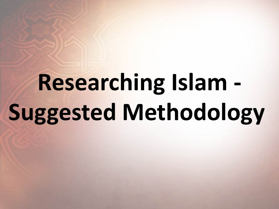 Researching Islam - Suggested Methodology