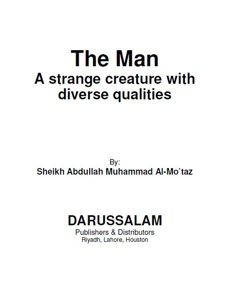 The Man : A Strange Creature with Diverse Qualities
