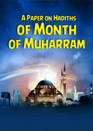 A Paper on Hadiths of Month of Muharram