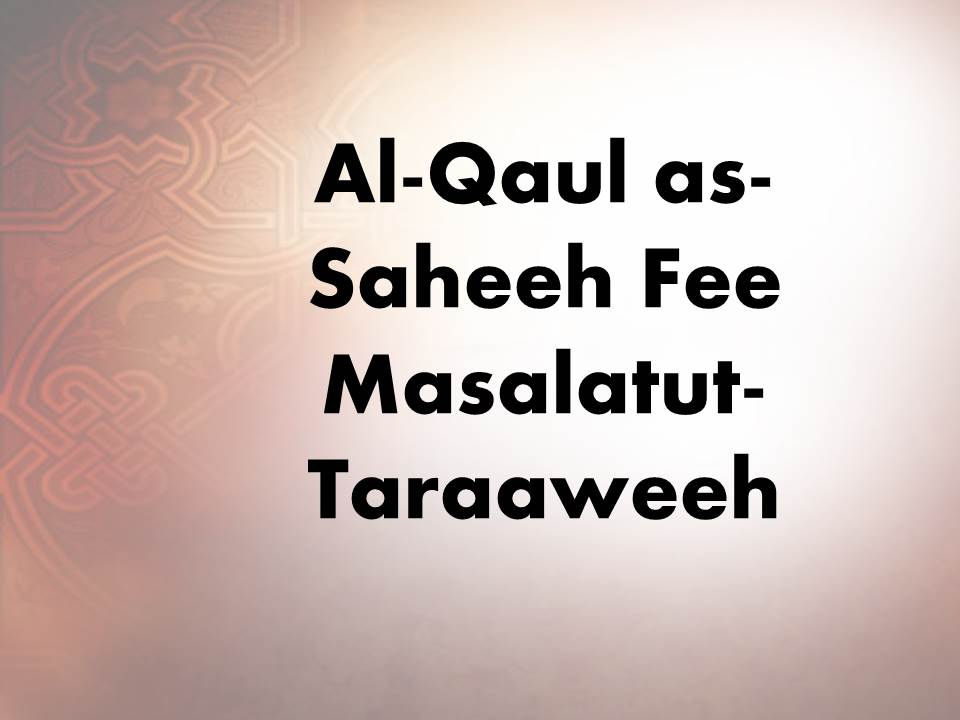 Al-Qaul as-Saheeh Fee Masalatut-Taraaweeh