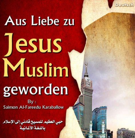 De aus liebe zu jesus muslim geworden