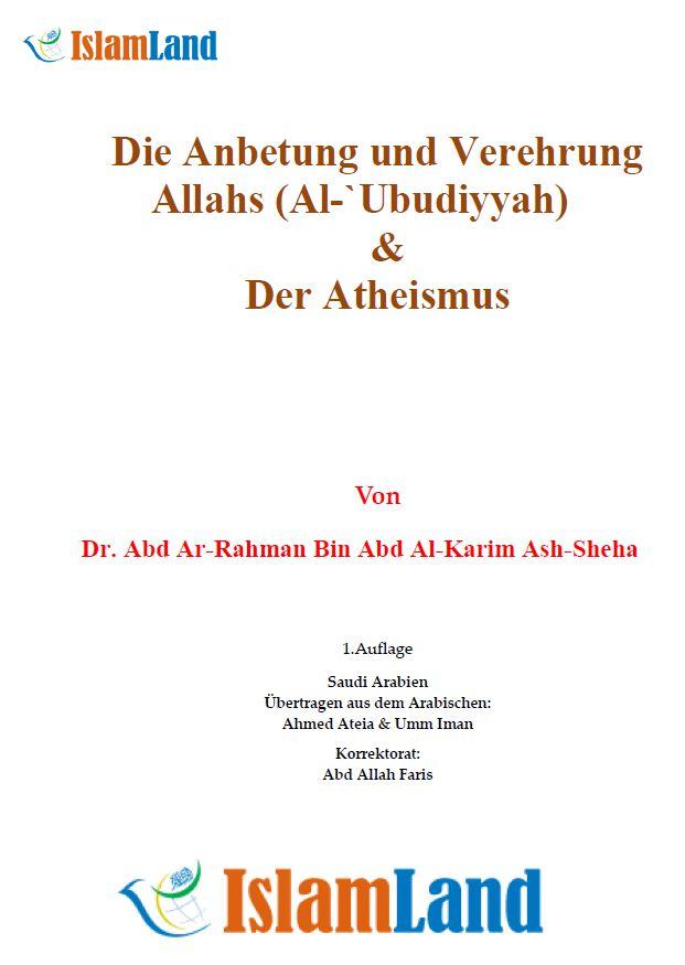 Die Anbetung und Verehrung Allahs (Al-`Ubudiyyah)   &  Der Atheismus