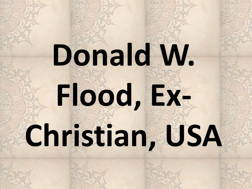 Donald W. Flood, Ex-Christian, USA