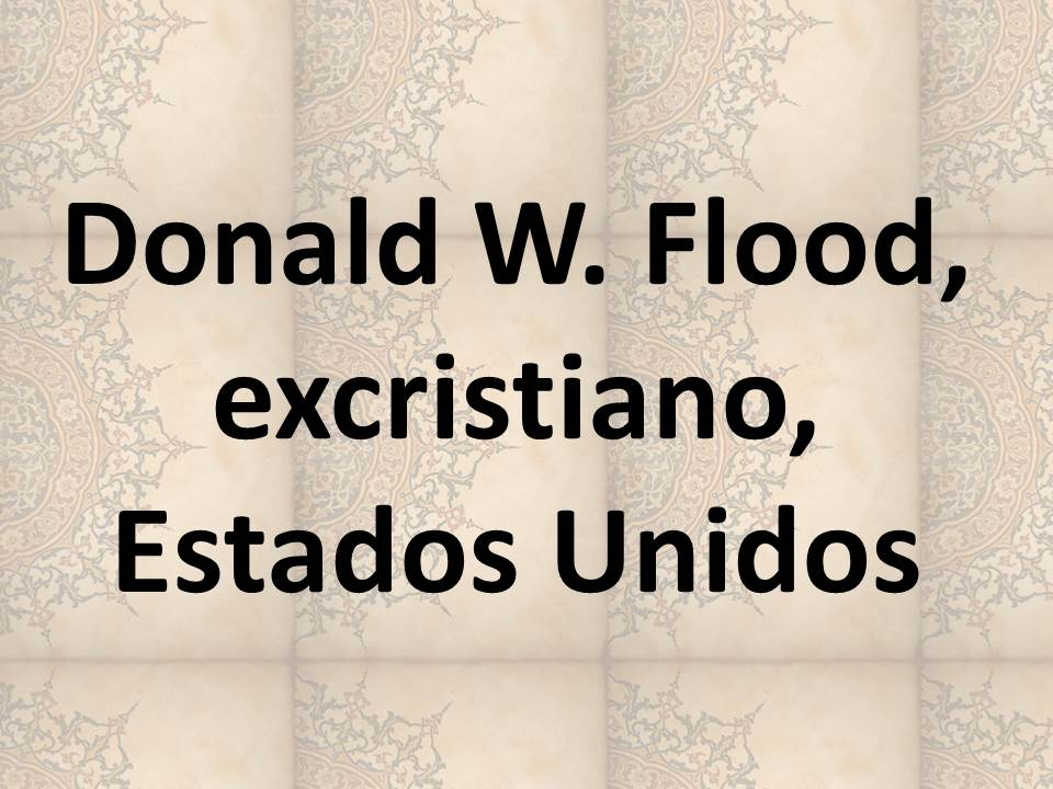 Donald W. Flood, excristiano, Estados Unidos