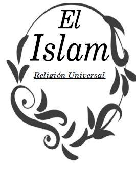 El Islam - Religión Universal