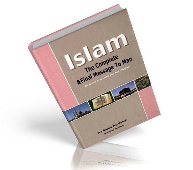 Islam: The Complete and Final Message to Man