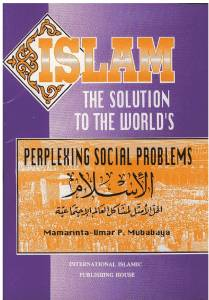 Islam the Solution to World s Perplexing Social Problems