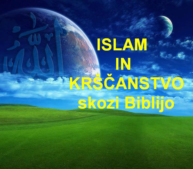 ISLAM IN KRŠČANSTVO skozi Biblijo