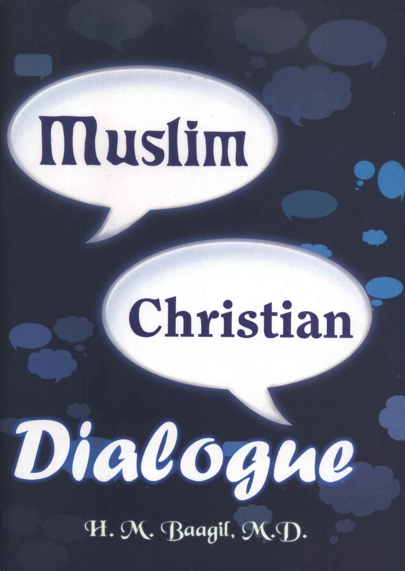 muslim christian dialogue essay Read a muslim view of christianity: essays on dialogue by mahmoud ayoub, mission studies on deepdyve, the largest online rental service for scholarly research with thousands of academic publications available at your fingertips.