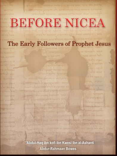 Before Nicea : The Early Followers of Prophet Jesus (Peace Be Upon Him)