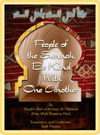 People of Sunnah, be kind with one another