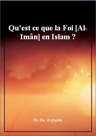 Qu'est ce que la Foi [Al-Imân] en Islam ?