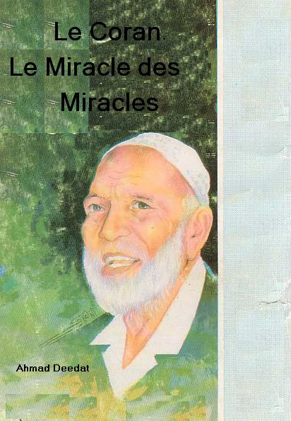 Le Coran. Le Miracle des Miracles