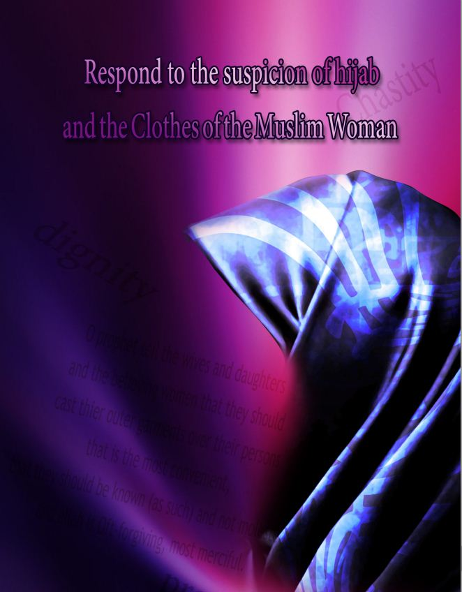 Respond to the suspicion of hijab and the Clothes of the Muslim Woman
