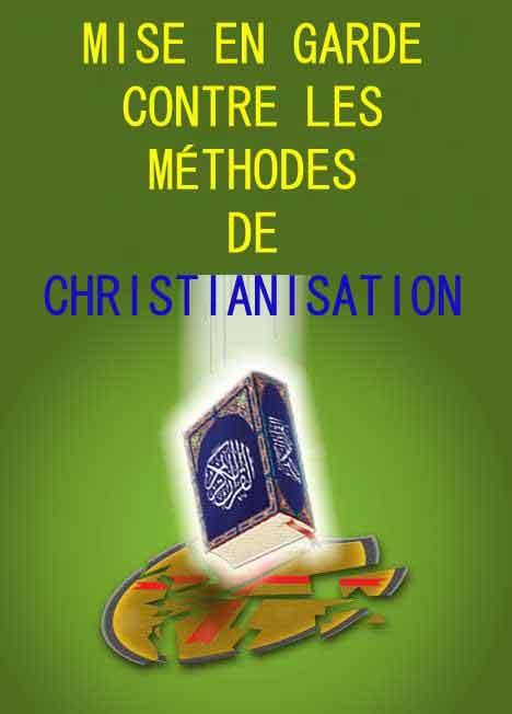 MISE EN GARDE CONTRE LES MÉTHODES DE CHRISTIANISATION