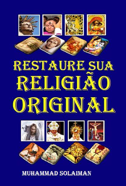 RESTAURE SUA RELIGIÃO ORIGINAL