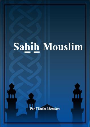 L'authentique de Mouslim  « Sahîh Muslim »