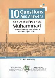 Ten Questions and Answers about the Prophet Muhammad