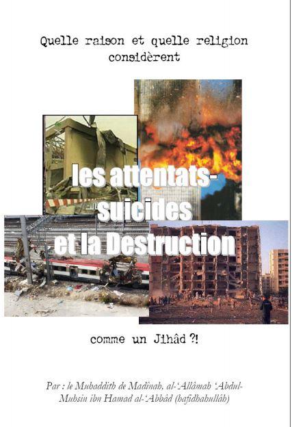 Quelle raison et quelle religion considèrent les attentats-suicides et la destruction comme un Jihad ?! Réveillez-vous les jeunes !