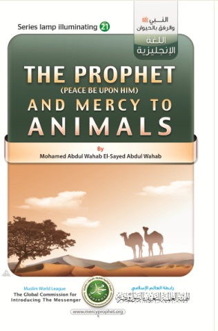 The Prophet (Peace be upon him) and Mercy to Animals