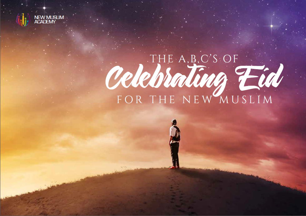 The A,B,C's of Celebrating Eid for the New Muslim
