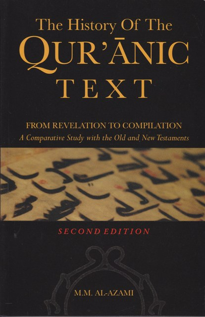The History of the Quranic Text from Revelation to Compilation - A Comparative Study with the Old and New Testaments