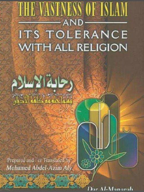 The Vastness of Islam and its Tolerance with all Religion