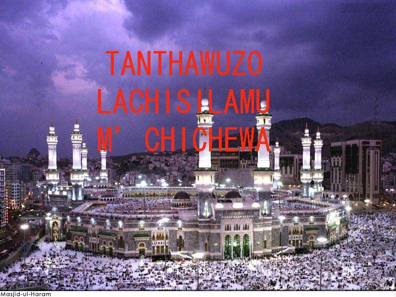 TANTHAWUZO  LACHISILAMU M'CHICHEWA