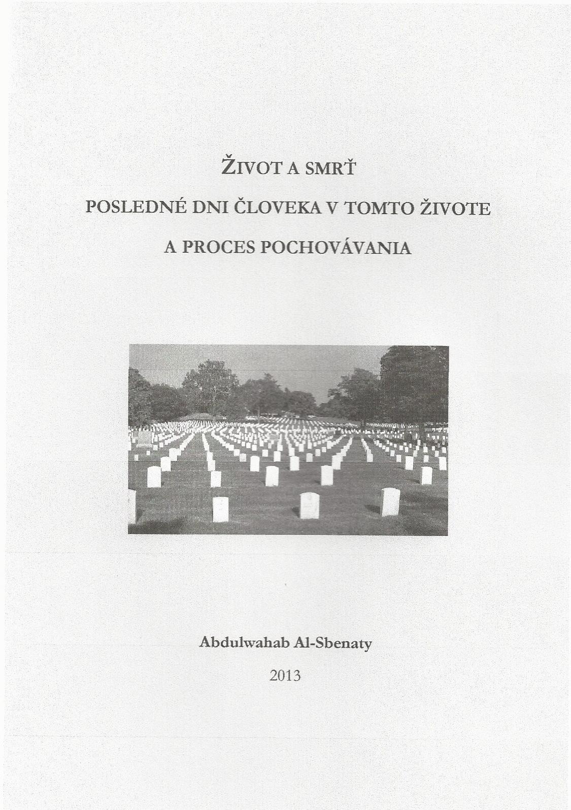 Život a smrť posledné dni človeka v tomto živote a proces pochovávania