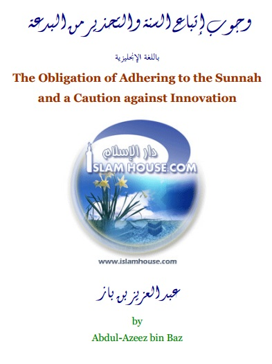 The Obligation of Adhering to the Sunnah and a Caution Against Innovation