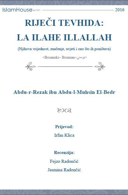 Riječi tevhida: la ilahe illallah (njihova vrijednost, značenje, uvjeti i ono što ih poništava)