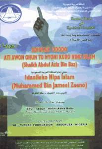1-Adiokan Ododo ati Awon Ohun ti o nyoni kuro ninu Islam. 2- Idanileko nipa Islam