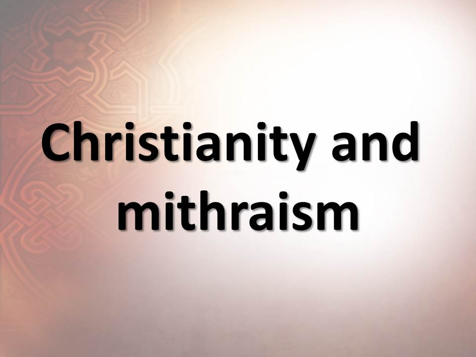Christianity and mithraism