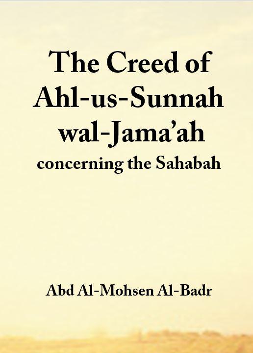The Creed of Ahl-us-Sunnah wal-Jama'ah concerning the Sahabah