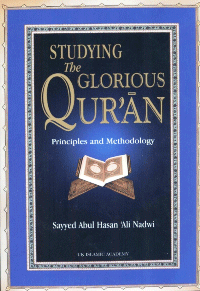 Studying The Glorious Qur'an: Principles And Methodology