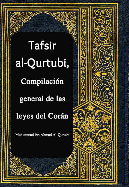 Tafsir al-Qurtubi, Compilación general de las leyes del Corán 01