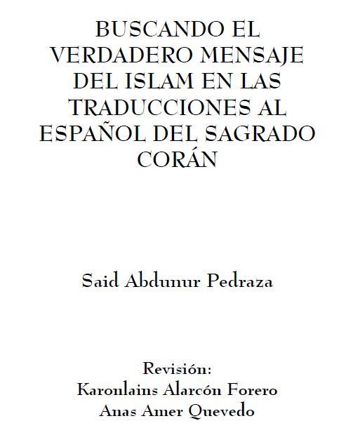 Buscando el verdadero mensaje del Islam en las traducciones al Español del Sagrado Corán
